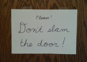 """Don't slam the door"" sign - my own photo"