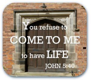 You refuse to come