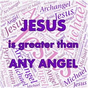 jesus-is-greater-than-any-angel