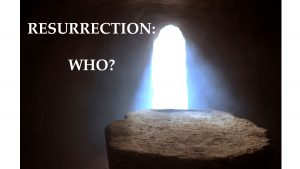 Resurrection Who