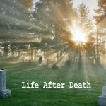 Rich Life after death