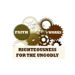 06 Righteousness for the Ungodly