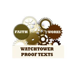 12 Watchtower Proof Texts