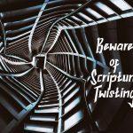 Twisting Beware