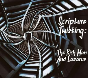 Twisting Rich Man and Lazarus