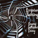 Twisting Saying without Citing