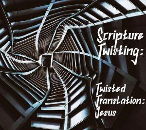 Twisting Translation Jesus