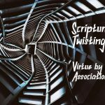 Twisting Virtue by Association