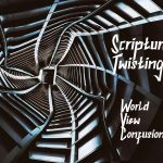 Twisting World View Confusion